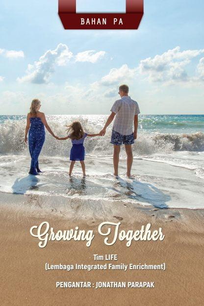 Growing Together: Membangun & Memperkaya Keluarga dalam Tuhan